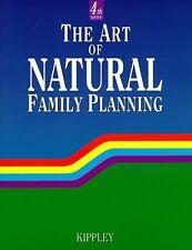 The Art of Natural Family Planning by John F. Kippley, Sheila K. Kippley