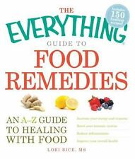Guide to Food Remedies : An A-Z Guide to Healing with Food by Lori Rice...