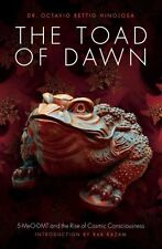 The Toad of Dawn 5-Meo-Dmt and the Rise of Cosmic Consciousness 9781611250466