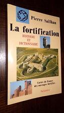 LA FORTIFICATION  - Histoire et dictionnaire - P. Sailhan 1991