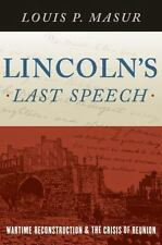 Lincoln's Last Speech : Wartime Reconstruction and the Crisis of. (ExLib)