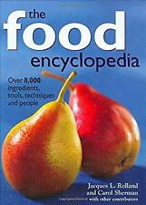 Food Encyclopedia : Over 8,000 Ingredients, Tools, Techniques and People