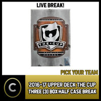 2016-17 UPPER DECK THE CUP - 3 BOX HALF CASE BREAK #H213 - PICK YOUR TEAM -