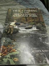 TROUT FISHING In The SHENANDOAH NATIONAL PARK 1989 Harry W. Murray SIGNED