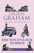 The Ten O'Clock Horses by Laurie Graham (Paperback, 2010)