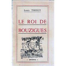 Le ROI de BOUZIGUES de Louis THOUY Prosper CARIBOULET restitué dela censure 1944