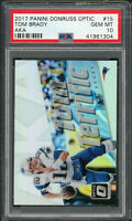 Tom Brady Patriots 2017 Panini Donruss Optic AKA Football Card #15 Graded PSA 10