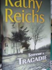 Kathy Reichs Terreur A Tracadie Roman Livre, Paperback 5.5x8.5 Inches Or 14x21 c