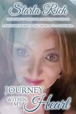 Journey Within My Heart: From hurt to wholeness and from pain to purpose on a ne