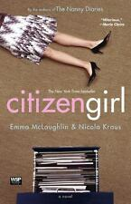 Citizen Girl by Nicola Kraus and Emma McLaughlin (2005, Paperback) BRAND NEW !!!