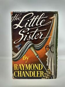 Raymond Chandler / THE LITTLE SISTER First Edition 1949