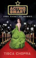 Acting Smart: Your Ticket To Showbiz by Tisca Chopra