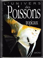L'univers des poissons tropicaux Esther J. J. Verhoef-Verhallen