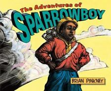 The Adventures of Sparrowboy by Brian Pinkney Hardcover Book Sparrow Boy Kids HC