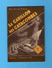 ►FERENCZI - MON ROMAN POLICIER N°111 - LE CARILLON DES CATACOMBES - CERTON -1949
