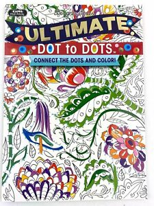 Ultimate Dot to Dots Connect the Dots and Color Puzzles Adult Teen Activity Book
