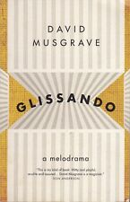 GLISSANDO - A MELODRAMA by DAVID MUSGRAVE - Sleepers Publishing PB 2010