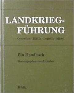 Landkriegführung. Operation, Taktik, Logistik, Mittel - J. Gerber