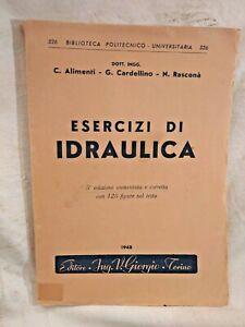 ESERCIZI DI IDRAULICA di Alimenti Cardellino Rasconà 1948 libro ingegneria