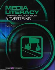 Media Literacy : Thinking Critically About Advertising Walch Publishing Gr 7-12