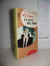 LIBRO A.J.Cronin LA LUCE DEL NORD 6^ed.1965  Traduzione Bruno Oddera