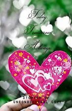 Today, Tomorrow, Always: Stories of Unconditional Love by Kate Robbins, R. H...