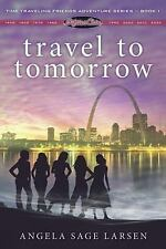 Fifties Chix Ser.: Fifties Chix: Travel to Tomorrow (Book 1) 1 by Angela Sage...