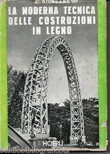 Giordano G.; LA MODERNA TECNICA DELLE COSTRUZIONI IN LEGNO ; Hoepli 1952