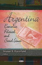 Argentina: Economic, Political and Social Issues - New Book Haverland, Jeanne B.