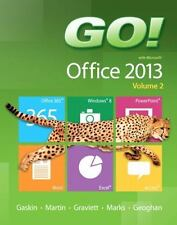 GO! with Microsoft Office 2013 Volume 2 by Carol L. Martin, Suzanne Marks