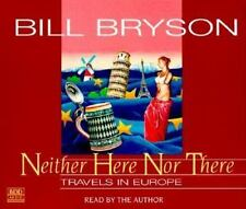 Neither Here Nor There (Travels in Europe) by Bill Bryson (Audio CD, 1999) - NEW