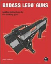 Badass Lego Guns: Building Instructions for Five Working Guns (Paperback or Soft