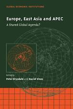 Global Economic Institutions Ser.: Europe, East Asia and APEC : A Shared...