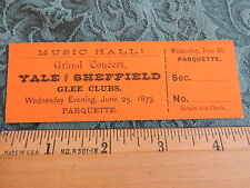 Rare 1873 Yale Sheffield Glee Club Music Hall New Haven Connecticut Ticket