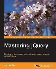 Mastering JQuery by Alex Libby (2015, Paperback)