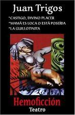Castigo, Divino Placer, Mamá es Loca o Está Poseída, la Guillotinita by Juan...