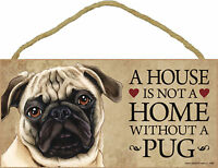 A house is not a home without a Pug Wood Puppy Dog Sign Plaque Made in USA