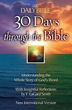 30 Days Through the Bible : Understanding the Whole Story of God's Word by F....