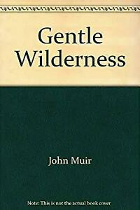 Gentle Wilderness John Muir