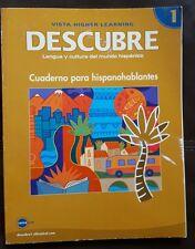 Descubre Nivel 1 Lengua y Cultura del Mundo Hispanico: Cuaderno Para Hispanohabl
