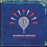 MODEST MOUSE - WE WERE DEAD BEFORE THE SHIP EVEN SANK AS NEW CD