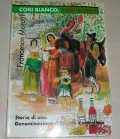CORI BIANCO CORI ROSSO STORIA DI UNA DENOMINAZIONE D'ORIGINE CONTROLLATA 1995