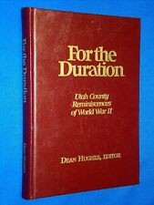 SIGNED For the Duration Utah County World War II Hughes Ltd Ed. Hardcover LDS