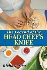 The Legend of the Head Chef's Knife by Richard Hsu (2014, Paperback)