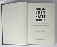 Why the Left Hates America : Exposing the Lies That Have Obscured Our Nation's..