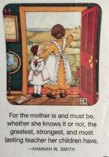 Mary Engelbreit Handmade Magnet-For The Mother Is And Must Be