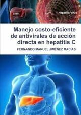 Manejo Costo-Eficiente de Antivirales de Accion Directa en Hepatitis C by...