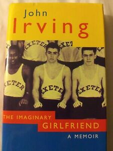 The Imaginary Girlfriend. A Memoir by John Irving (1996) First Edition Hardcover