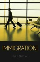 Immigration!, Salmon, Keith, Like New, Paperback