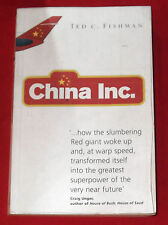 CHINA INC ~ Ted C Fishman ~ HOW THE SLUMBERING RED GIANT WOKE UP